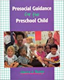 Prosocial guidance for the preschool child /