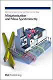img - for Miniaturization and Mass Spectrometry: RSC book / textbook / text book