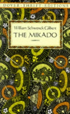 The Mikado (Dover Thrift Editions), William Schwenck Gilbert