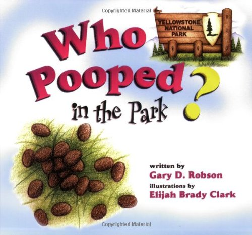 Who Pooped in the Park? Yellowstone National Park: Scat and Tracks for Kids