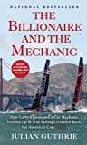 The Billionaire and the Mechanic: How Larry Ellison and a Car Mechanic Teamed up to Win Sailings Greatest Race, the Americas Cup, Twice