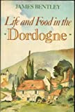 Life and Food in the Dordogne (0297791885) by Bentley, James