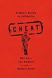 Cheat: A Man&#39;s Guide to Infidelity