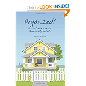 Organized: How to Create a Happier Home, Family and Life