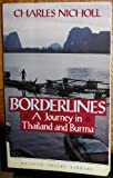 Borderlines: A Journey in Thailand and Burma (Penguin Travel Library) (014009590X) by Nicholl, Charles