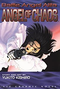 Battle Angel Alita, Vol. 7: Angel of Chaos by Yukito Kishiro