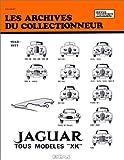 echange, troc Collectif - Les Archives du collectionneur N° 3: Jaguar - tous modèles XK