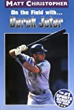 On the Field with...Derek Jeter (Athlete Biographies)