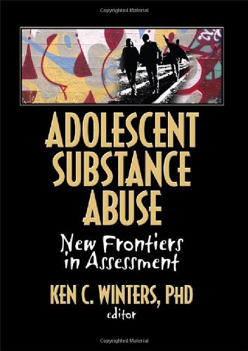Adolescent Substance Abuse: New Frontiers In Assessment (Monographic Separates From The Journal Of Child & Adolescent Substance Abuse) front-792769
