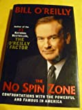 No Spin Zone: Confrontations with the Powerful & Famous in America