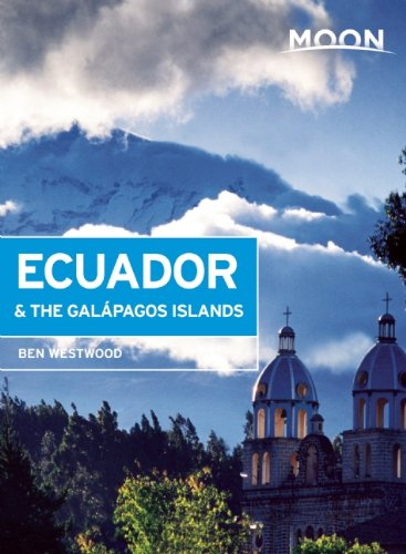Moon Ecuador & the Galapagos Islands (Moon Ecuador and the Galapagos Islands)