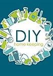 DIY Homekeepers Handbook: How To Orga...