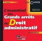 echange, troc Frédéric Colin - L'essentiel des grands arrêts du droit administratif 2014-2015