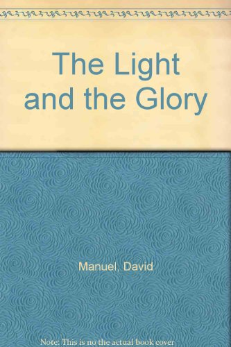The Light and the Glory: Peter Marshall, David Manuel, Raymond Todd: 9781470887162: Amazon.com: Books