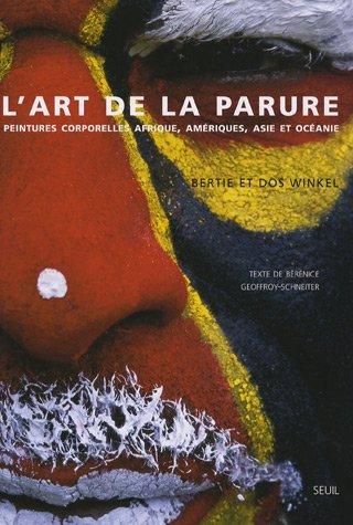 lart-de-la-parure-peintures-corporelles-afrique-ameriques-asie-et-oceanie
