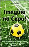 Imagina na Copa!: