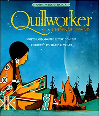 Quillworker : A Cheyenne Legend (Native American Legends & Lore)