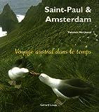 echange, troc Yannick Verdenal - Saint-Paul et Amsterdam : Voyage austral dans le temps