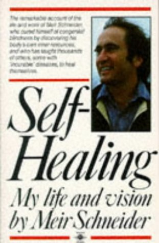 Self-Healing: My Life and Vision (Arkana)
