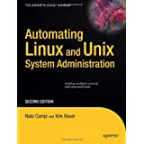 Automating Linux and Unix System Administration, 2nd Edition (Expert's Voice in Linux)by Nathan Campi