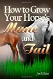 Jim Milton How to Grow Your Horse's Mane and Tail
