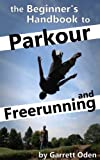 Beginners Handbook to Parkour and Freerunning