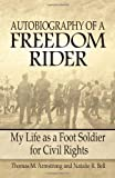 Autobiography of a Freedom Rider: My Life as a Foot Soldier for Civil Rights (0757316034) by Armstrong, Thomas