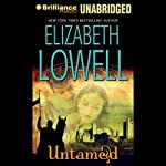 Untamed: Medieval Trilogy, Book 1 (       UNABRIDGED) by Elizabeth Lowell Narrated by Anne Flosnik