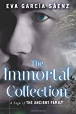 The Immortal Collection (A Saga of the Ancient Family)