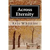 Across Eternity ~ Aris Whittier