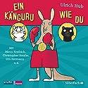Ein Känguru wie du Hörspiel von Ulrich Hub Gesprochen von: Mirco Kreibich, Christopher Heisler, Irm Hermann