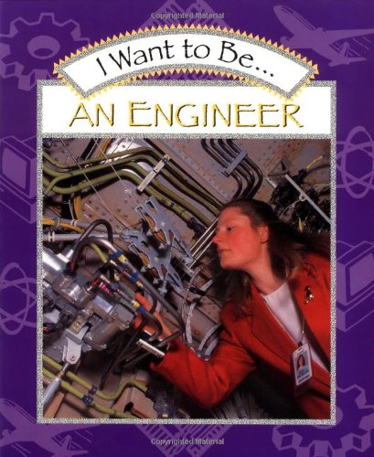 Download i want to be an engineer pdf by stephanie maze for I need an engineer