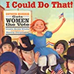 I Could Do That! Esther Morris Gets Women the Vote | Linda Arms White