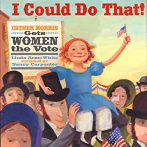 I Could Do That! Esther Morris Gets Women the Vote Audiobook