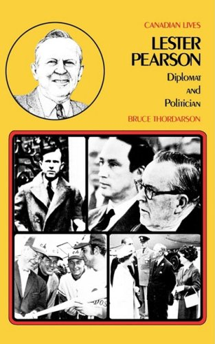 Lester Pearson: Diplomat and Politician (Canadian Lives)
