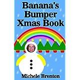 Banana's Bumper Xmas Bookby Michele Brenton