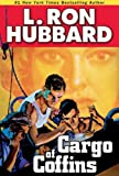 Cargo of Coffins (Stories from the Golden Age) by L. Ron Hubbard