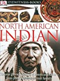img - for North American Indian (DK Eyewitness Books) by Murdoch, David Hamilton, DK Publishing (2005) book / textbook / text book
