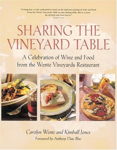 Sharing the Vineyard Table: A Celebration of Wine and Food from the Wente Vineyards Restaurant