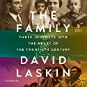 The Family: Three Journeys into the Heart of the Twentieth Century (       UNABRIDGED) by David Laskin Narrated by Geoffrey Cantor