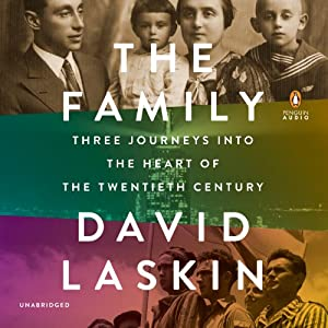 The Family: Three Journeys into the Heart of the Twentieth Century | [David Laskin]