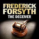 The Deceiver (       UNABRIDGED) by Frederick Forsyth Narrated by Christian Rodska