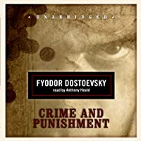 Crime and Punishment (       UNABRIDGED) by Fyodor Dostoevsky, Constance Garnett (translator) Narrated by Anthony Heald