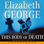 This Body of Death: An Inspector Lynley Novel (       UNABRIDGED) by Elizabeth George Narrated by John Lee