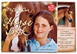 Cornelia Thompson My Very Own Horse Book (Klutz)