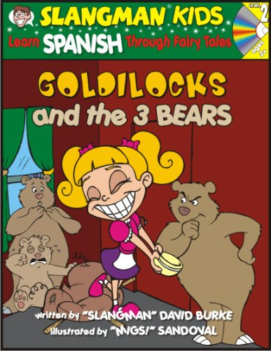Goldilocks and the 3 Bears: Level 2: Learn Spanish Through Fairy Tales [With CD] (Slangman Kids: Level 2)