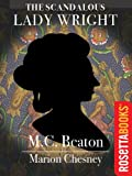 The Scandalous Lady Wright (Royal Series) by Marion Chesney (a.k.a. M.C. Beaton)