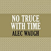 No Truce with Time | [Alec Waugh]