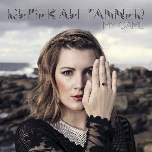 Rebekah Tanner - My Game