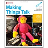 Making Things Talk: Practical Methods for Connecting Physical Objectsby Tom Igoe